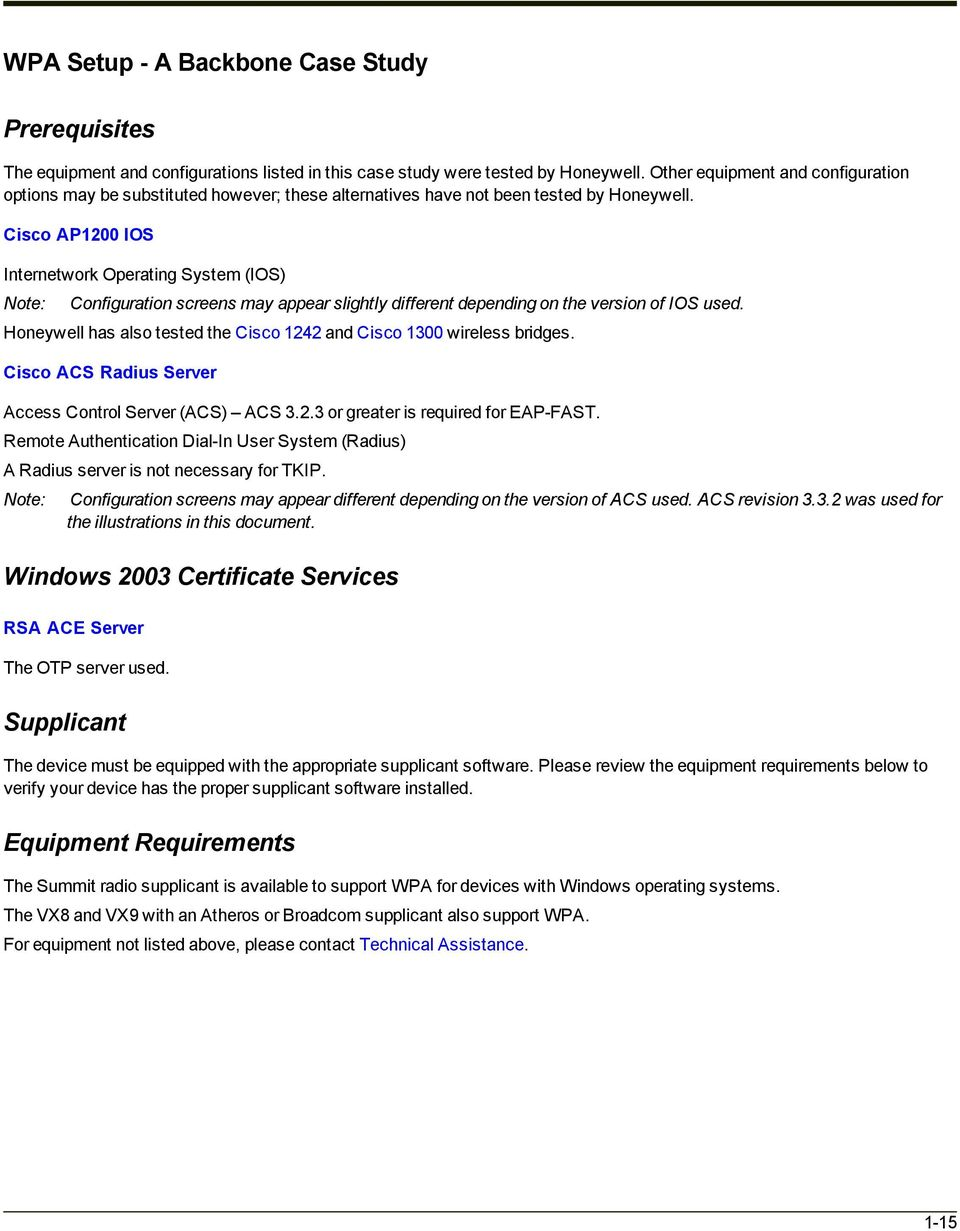 Cisco AP1200 IOS Internetwork Operating System (IOS) Note: Configuration screens may appear slightly different depending on the version of IOS used.