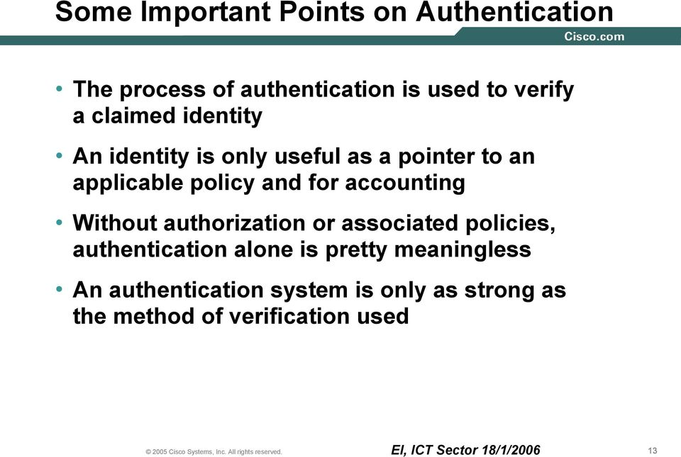 accounting Without authorization or associated policies, authentication alone is pretty