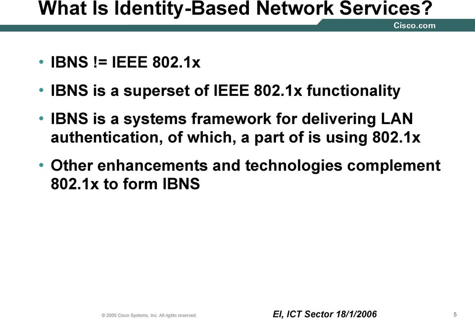 1x functionality IBNS is a systems framework for delivering LAN