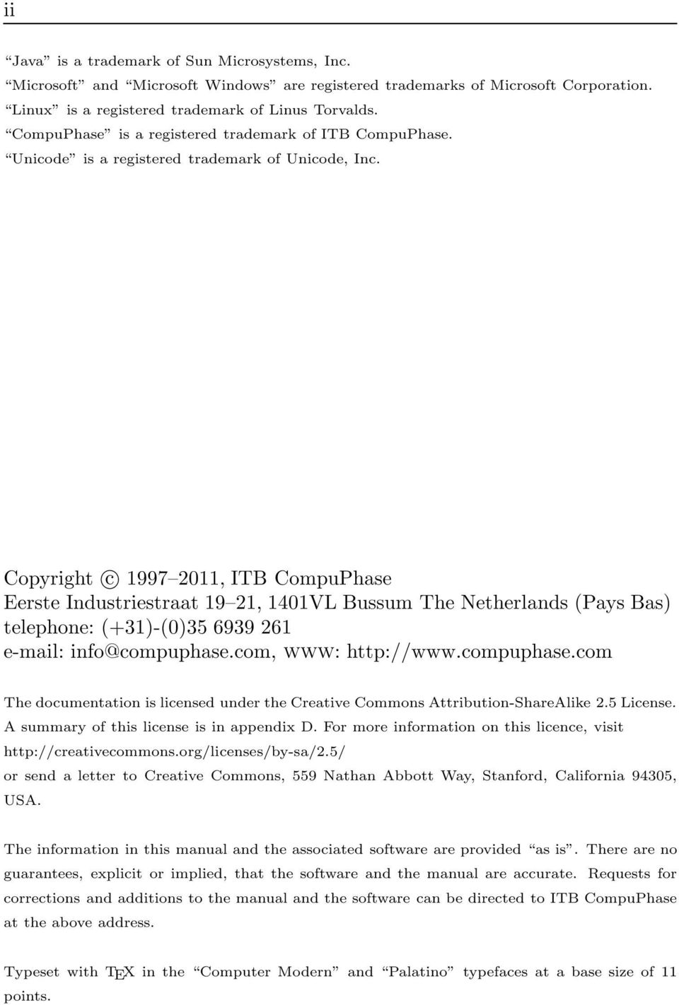 Copyright c 1997 2011, ITB CompuPhase Eerste Industriestraat 19 21, 1401VL Bussum The Netherlands (Pays Bas) telephone: (+31)-(0)35 6939 261 e-mail: info@compuphase.