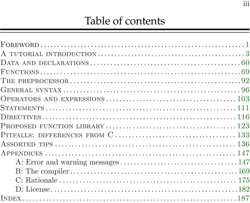 ..116 Proposed function library...123 Pitfalls: differences from C... 133 Assorted tips... 136 Appendices.
