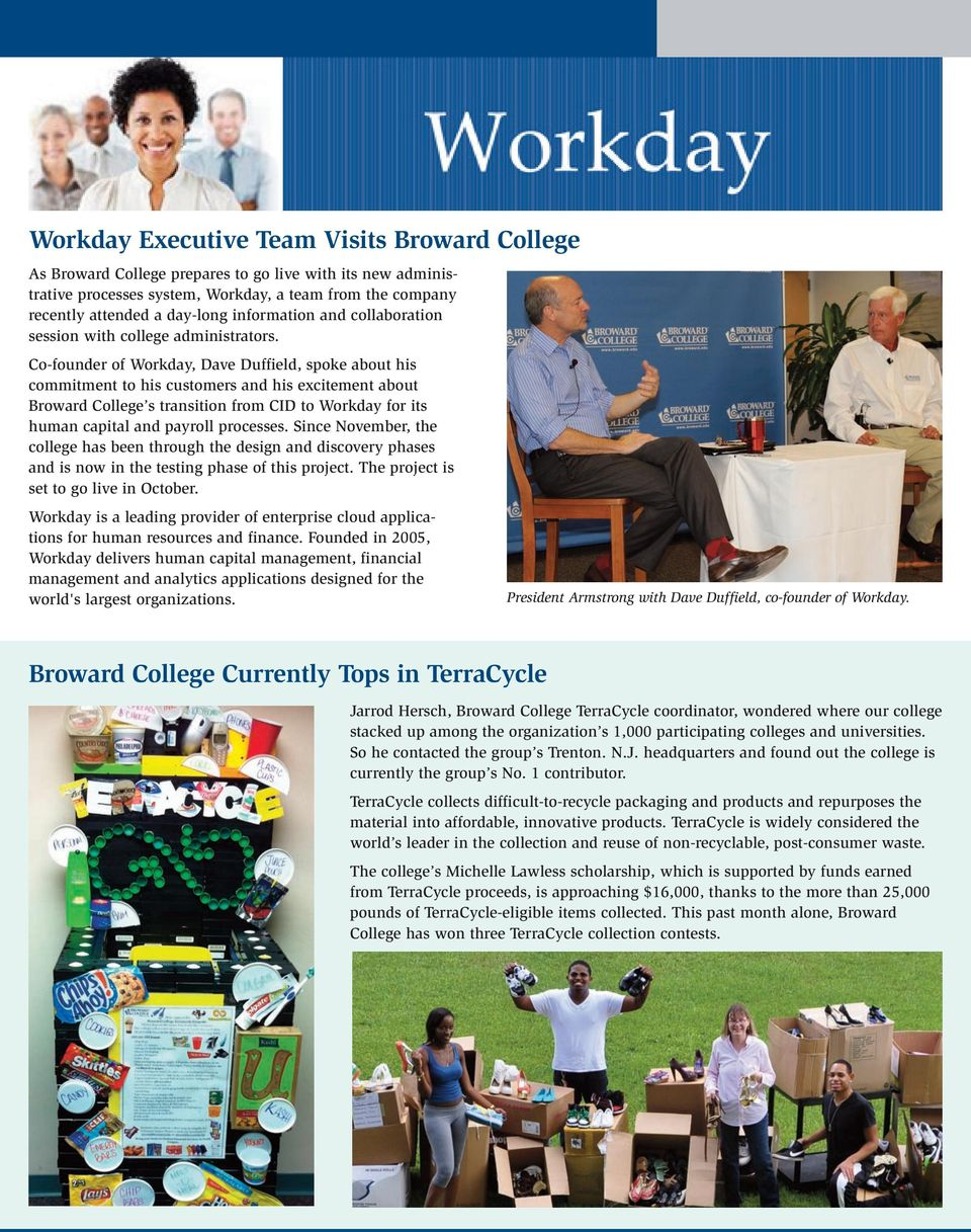 Co-founder of Workday, Dave Duffield, spoke about his commitment to his customers and his excitement about Broward College s transition from CID to Workday for its human capital and payroll processes.