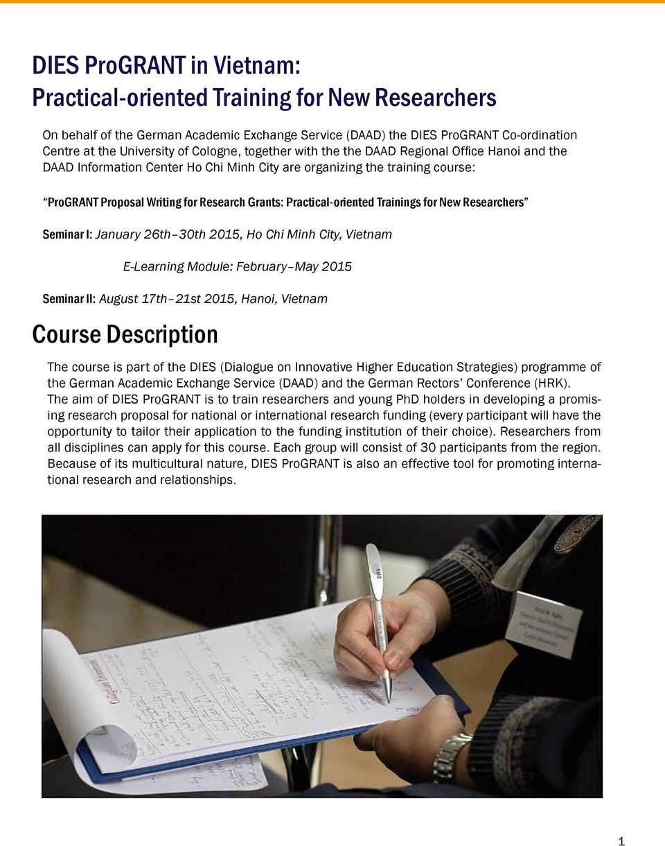 Trainings for New Researchers Seminar I: January 26th 30th 2015, Ho Chi Minh City, Vietnam E-Learning Module: February May 2015 Seminar II: August 17th 21st 2015, Hanoi, Vietnam Course Description