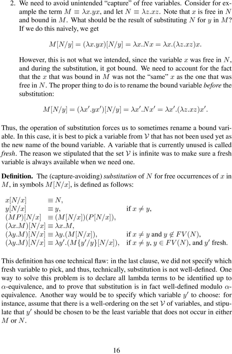 However, this is not what we intended, since the variable x was free in N, and during the substitution, it got bound.