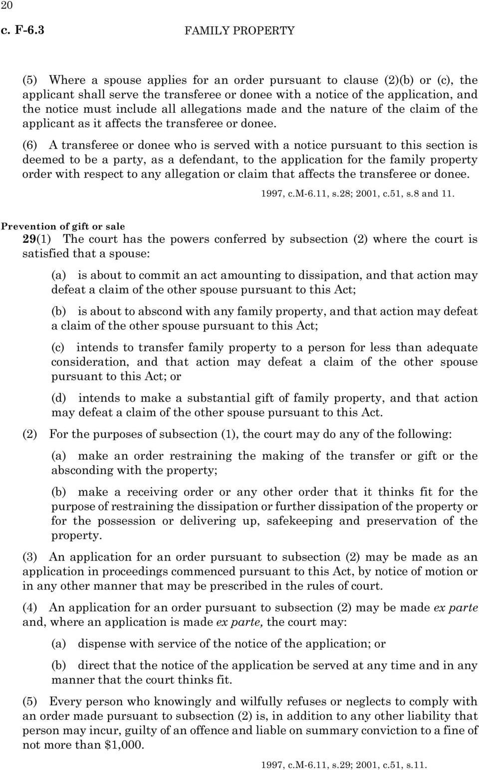 (6) A transferee or donee who is served with a notice pursuant to this section is deemed to be a party, as a defendant, to the application for the family property order with respect to any allegation