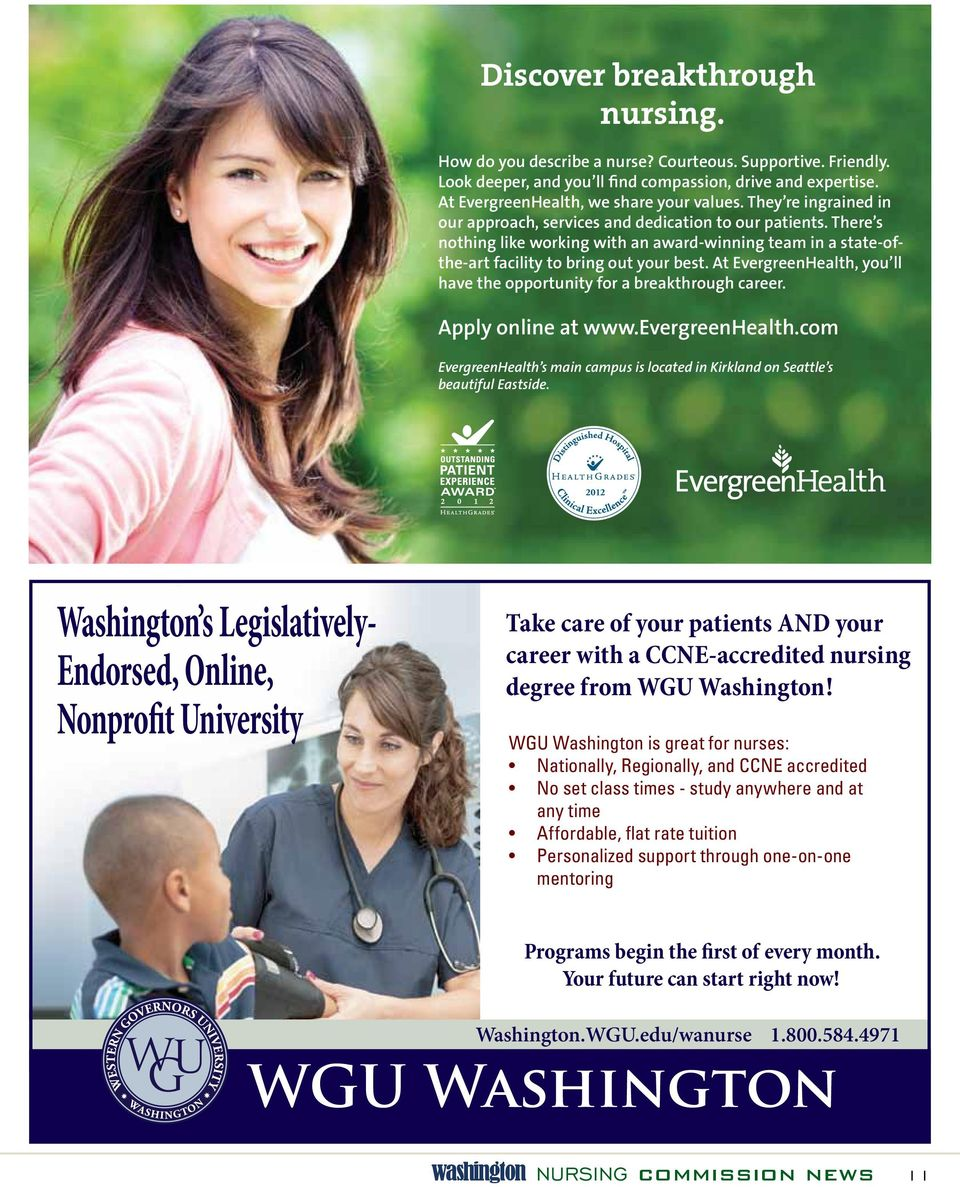 At EvergreenHealth, you ll have the opportunity for a breakthrough career. Apply online at www.evergreenhealth.com EvergreenHealth s main campus is located in Kirkland on Seattle s beautiful Eastside.