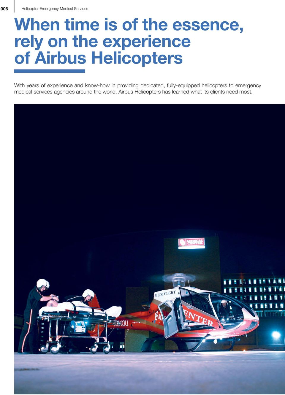 providing dedicated, fully-equipped helicopters to emergency medical services