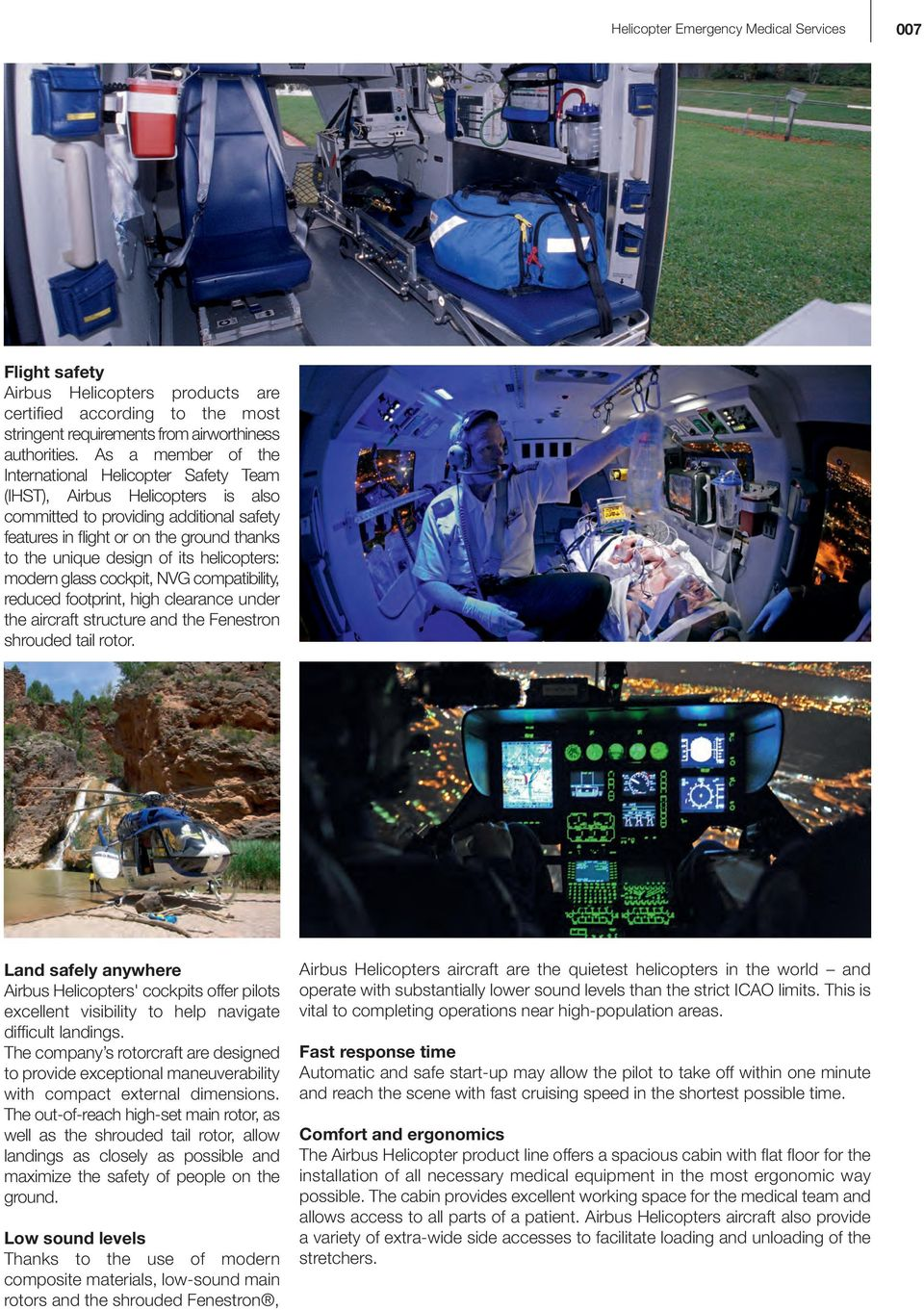 its helicopters: modern glass cockpit, NVG compatibility, reduced footprint, high clearance under the aircraft structure and the Fenestron shrouded tail rotor.