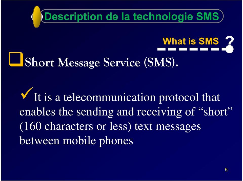 It is a telecommunication protocol that enables the