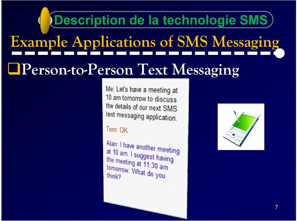 Applications of SMS