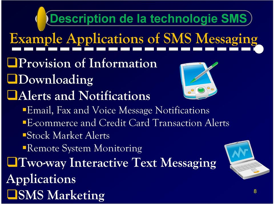 Notifications E-commerce and Credit Card Transaction Alerts Stock Market Alerts