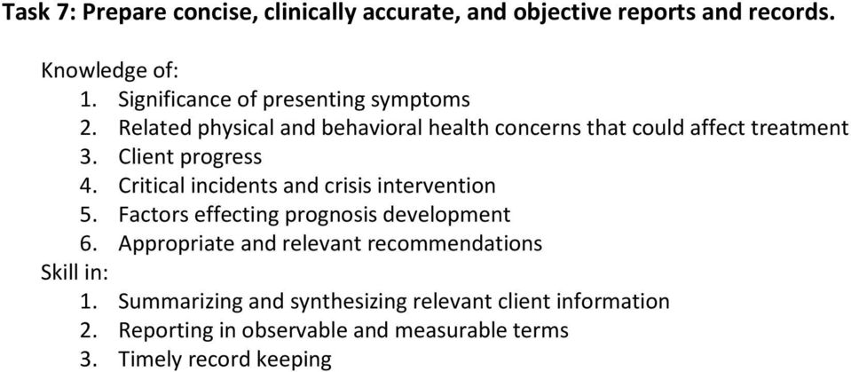 Client progress 4. Critical incidents and crisis intervention 5. Factors effecting prognosis development 6.