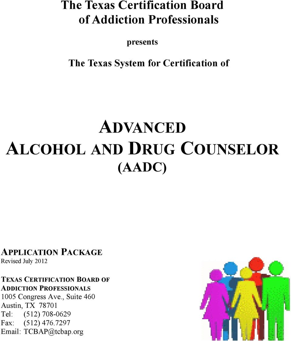 Revised July 2012 TEXAS CERTIFICATION BOARD OF ADDICTION PROFESSIONALS 1005 Congress