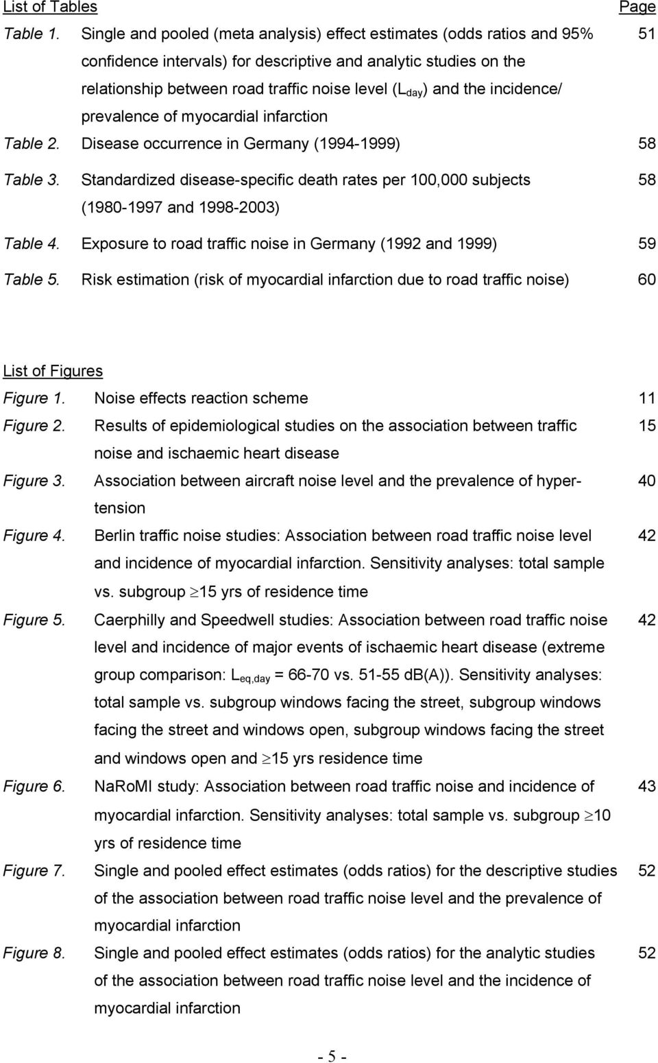 the incidence/ prevalence of myocardial infarction Table 2. Disease occurrence in Germany (1994-1999) 58 Table 3.