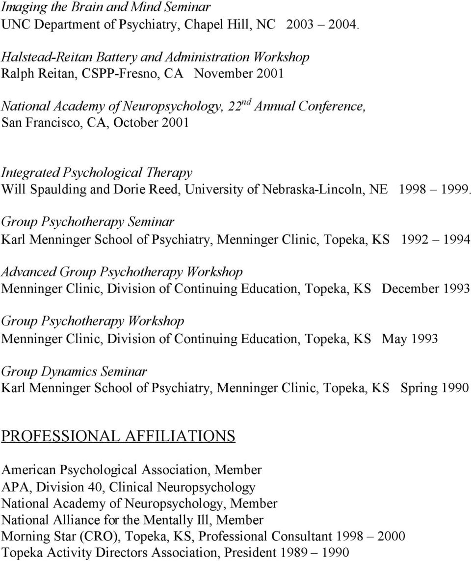 Integrated Psychological Therapy Will Spaulding and Dorie Reed, University of Nebraska-Lincoln, NE 1998 1999.