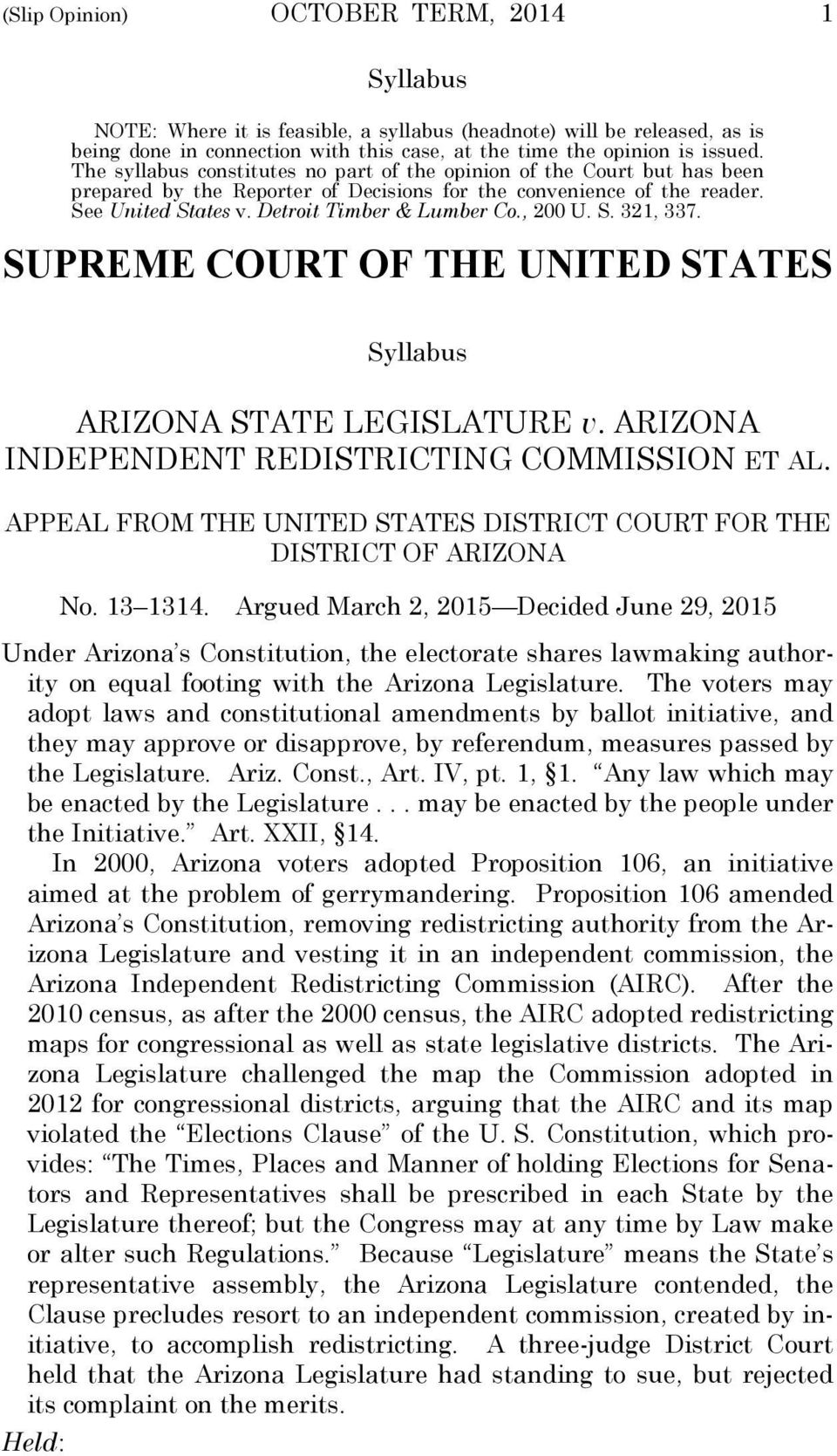 , 200 U. S. 321, 337. SUPREME COURT OF THE UNITED STATES Syllabus ARIZONA STATE LEGISLATURE v. ARIZONA INDEPENDENT REDISTRICTING COMMISSION ET AL.