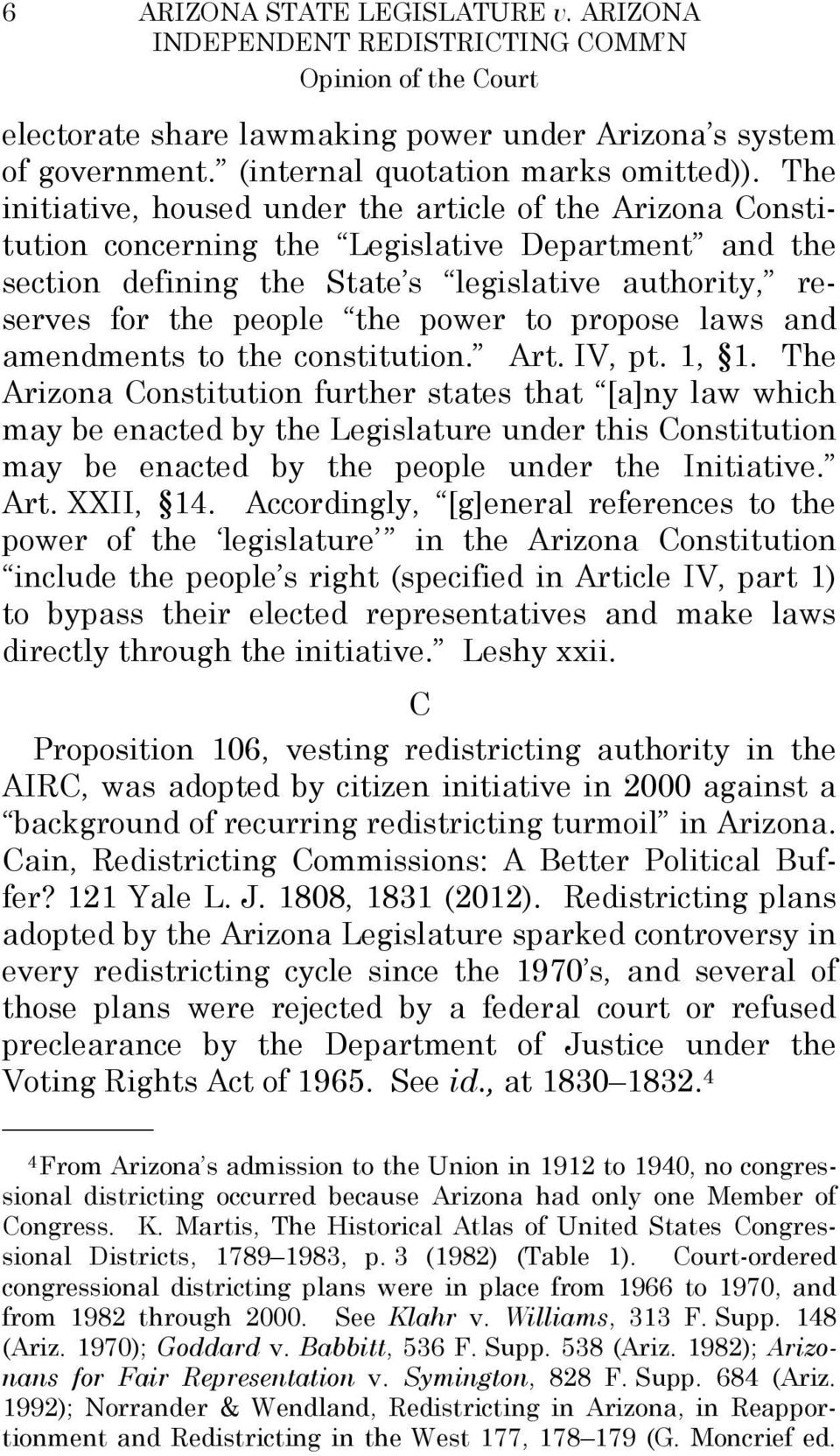 power to propose laws and amendments to the constitution. Art. IV, pt. 1, 1.