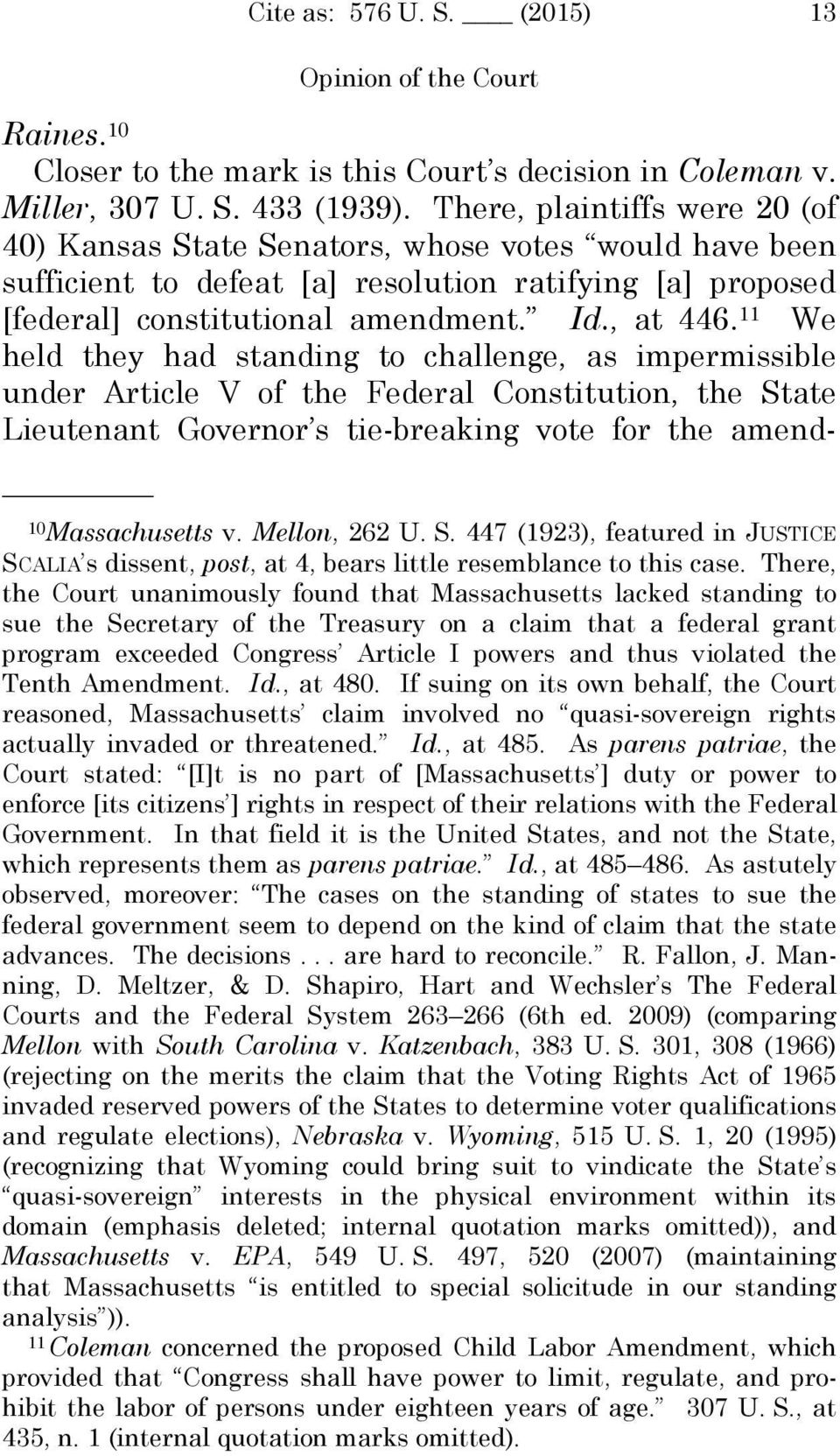 11 We held they had standing to challenge, as impermissible under Article V of the Federal Constitution, the State Lieutenant Governor s tie-breaking vote for the amend 10 Massachusetts v.