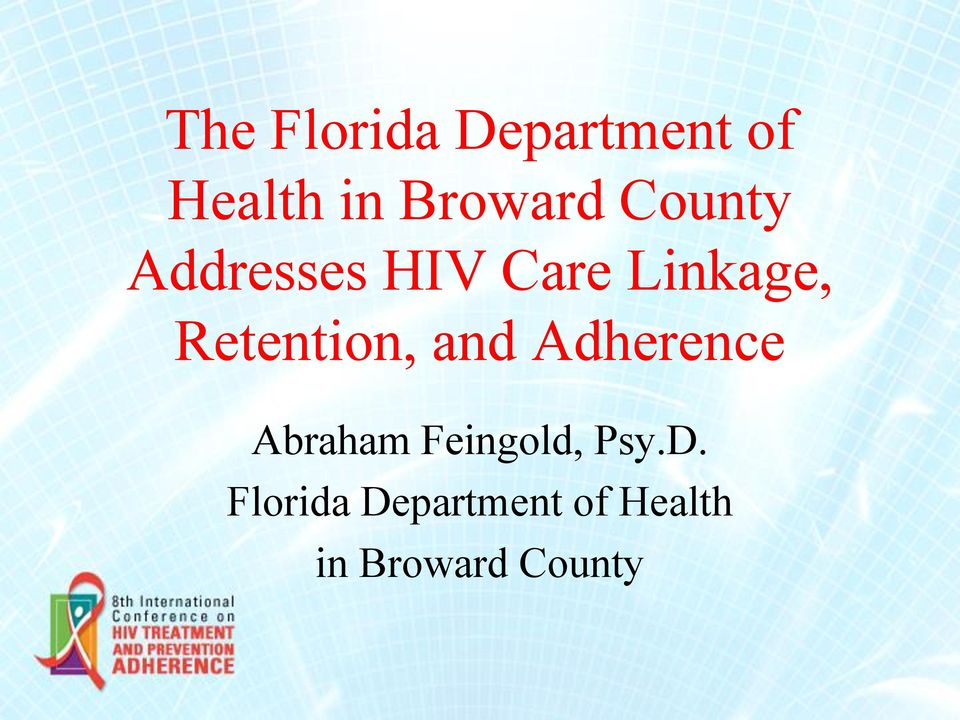 Retention, and Adherence Abraham Feingold,