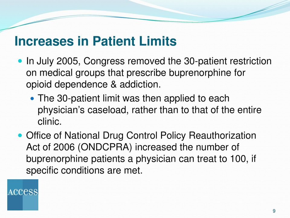 The 30-patient limit was then applied to each physician s caseload, rather than to that of the entire clinic.