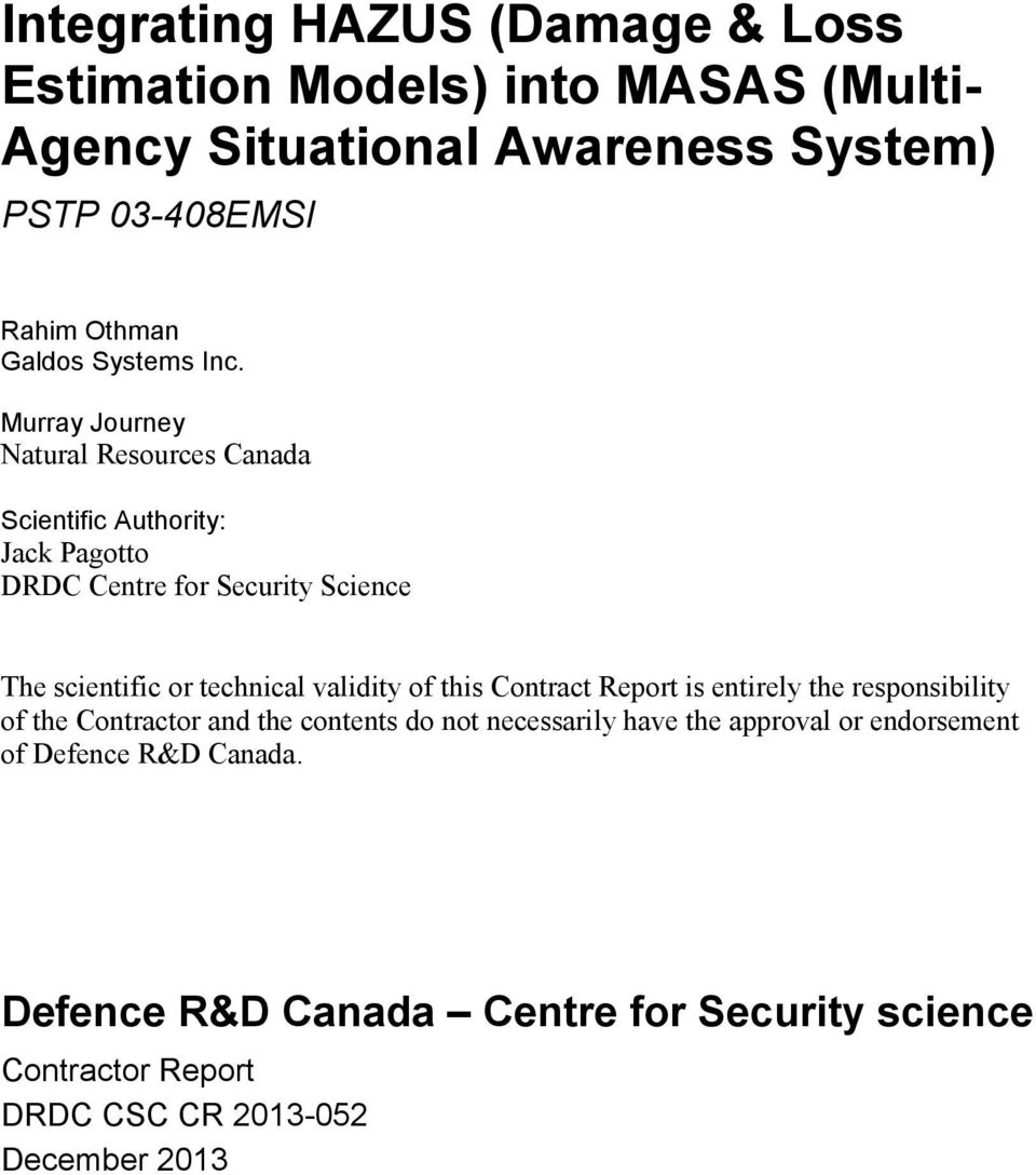 Murray Journey Natural Resources Canada Scientific Authority: Jack Pagotto DRDC Centre for Security Science The scientific or technical