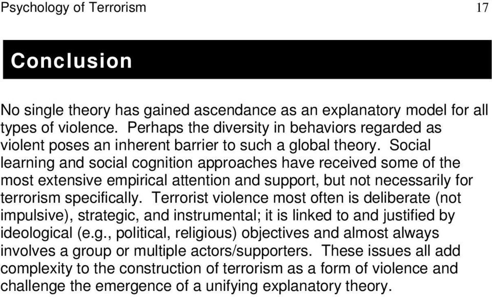 Social learning and social cognition approaches have received some of the most extensive empirical attention and support, but not necessarily for terrorism specifically.