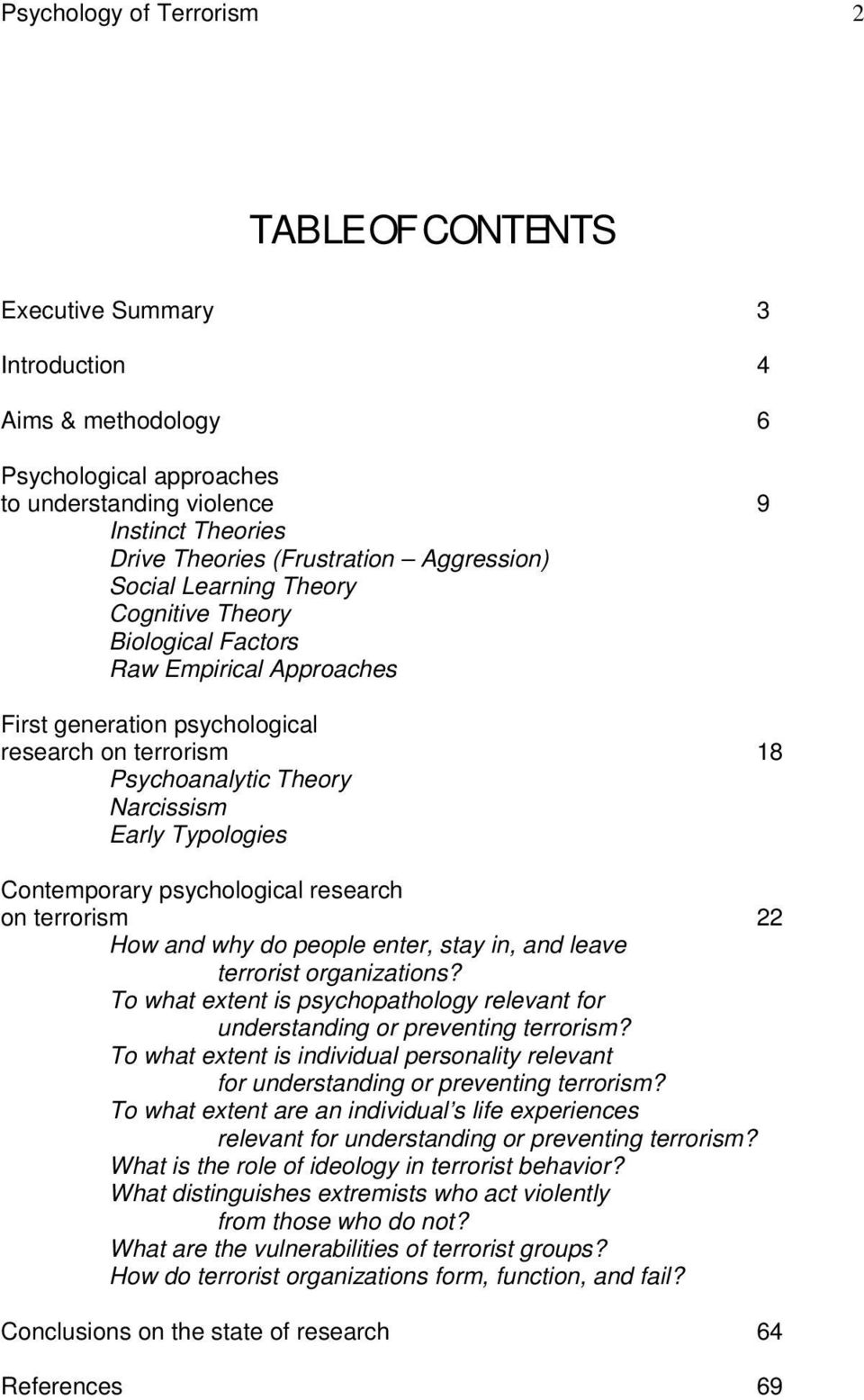 Typologies Contemporary psychological research on terrorism 22 How and why do people enter, stay in, and leave terrorist organizations?