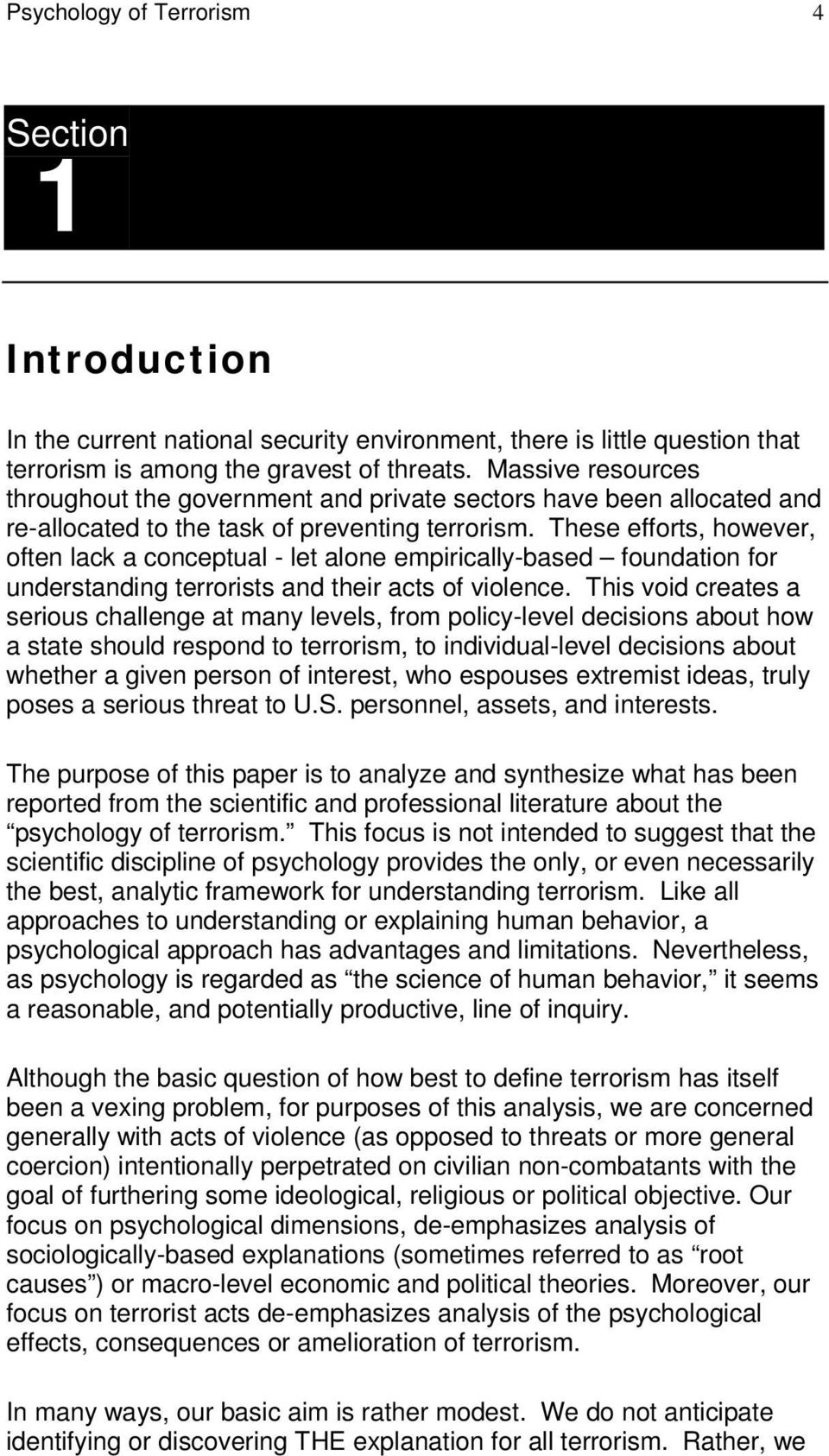 These efforts, however, often lack a conceptual - let alone empirically-based foundation for understanding terrorists and their acts of violence.