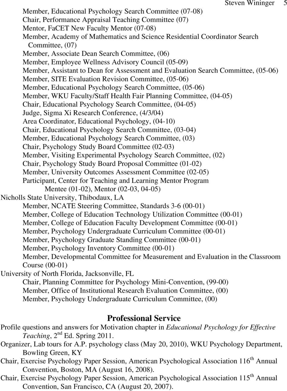 and Evaluation Search Committee, (05-06) Member, SITE Evaluation Revision Committee, (05-06) Member, Educational Psychology Search Committee, (05-06) Member, WKU Faculty/Staff Health Fair Planning