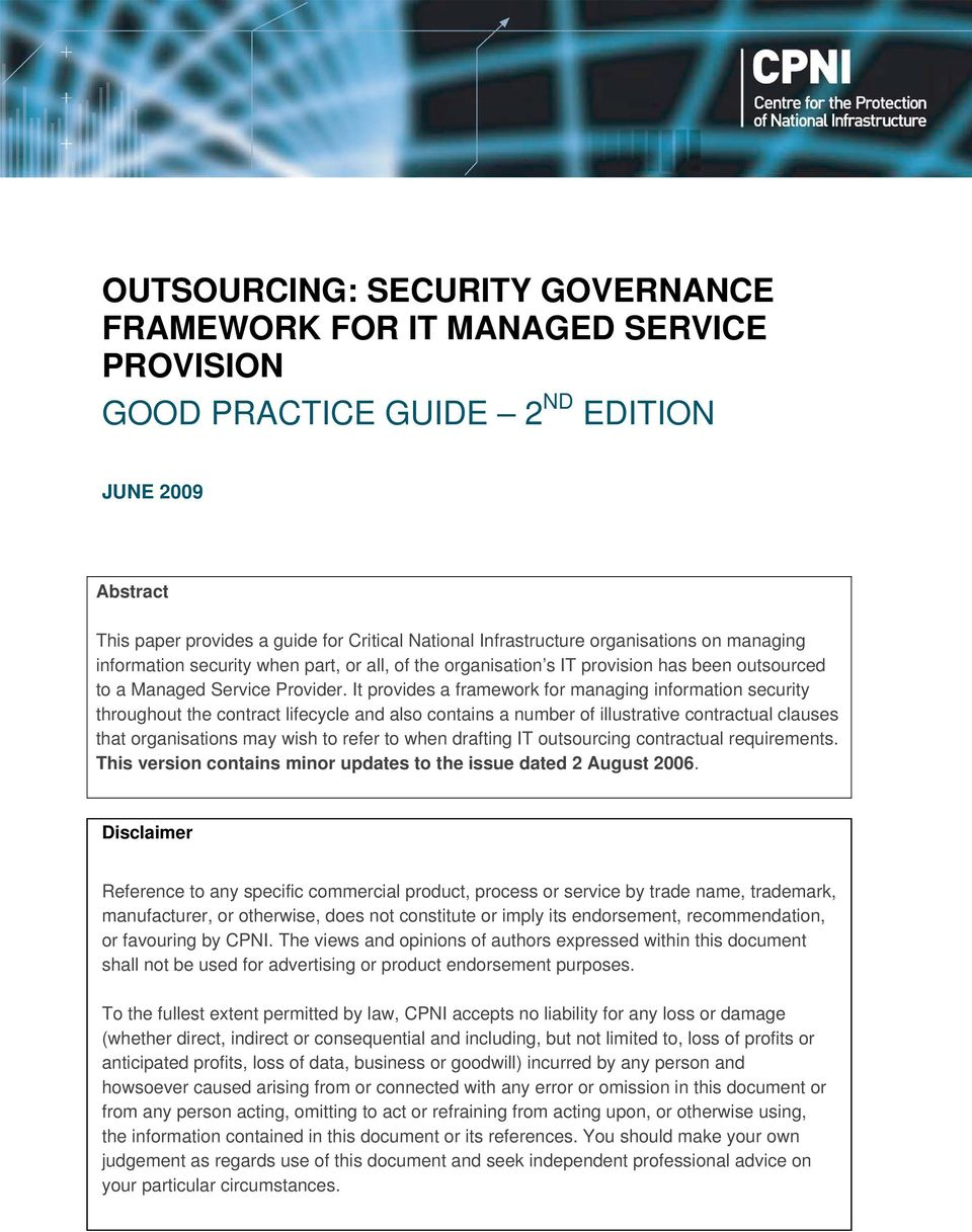 It provides a framework for managing information security throughout the contract lifecycle and also contains a number of illustrative contractual clauses that organisations may wish to refer to when