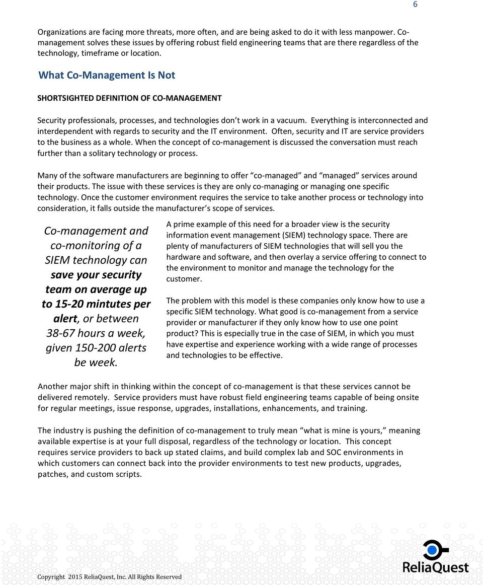 What Co-Management Is Not SHORTSIGHTED DEFINITION OF CO-MANAGEMENT Security professionals, processes, and technologies don t work in a vacuum.