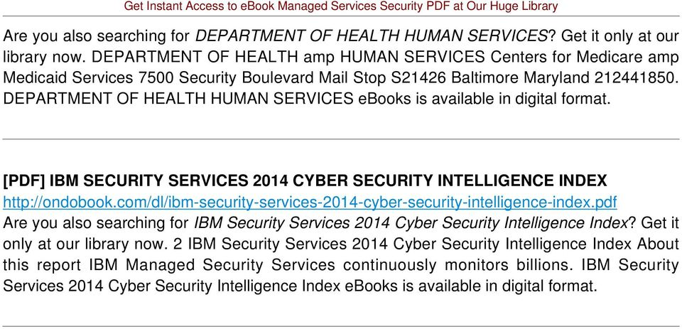 DEPARTMENT OF HEALTH HUMAN SERVICES ebooks is available in digital format. [PDF] IBM SECURITY SERVICES 2014 CYBER SECURITY INTELLIGENCE INDEX http://ondobook.