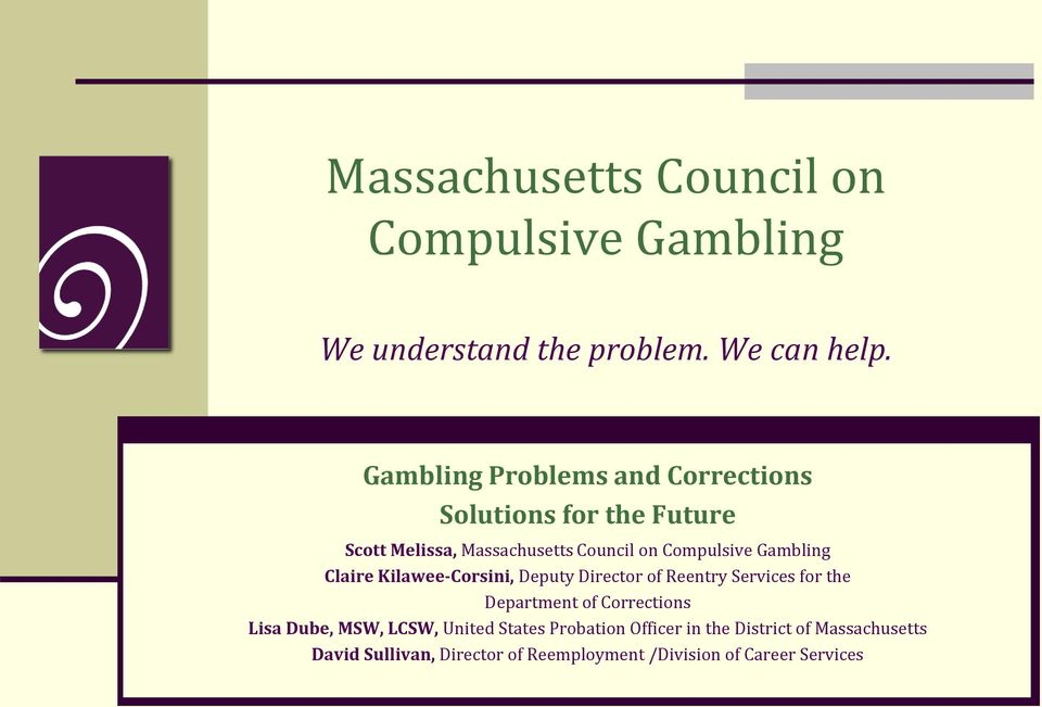 Gambling Claire Kilawee-Corsini, Deputy Director of Reentry Services for the Department of Corrections Lisa Dube,