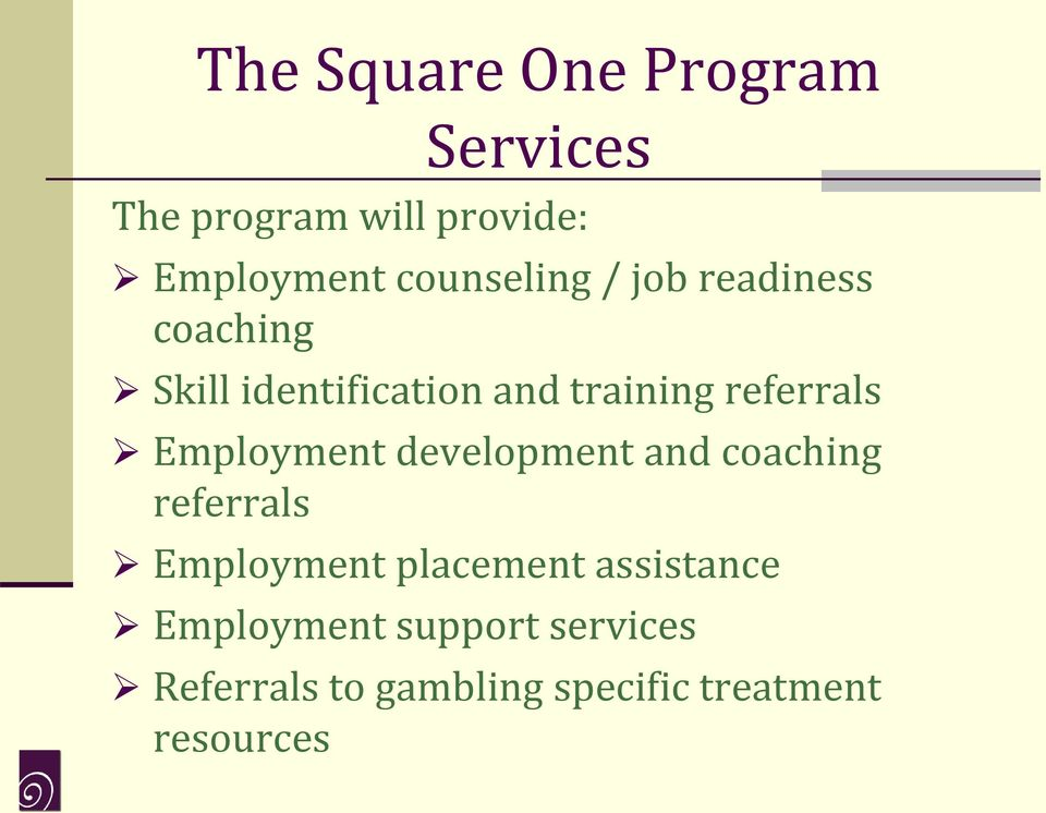 referrals Employment development and coaching referrals Employment placement
