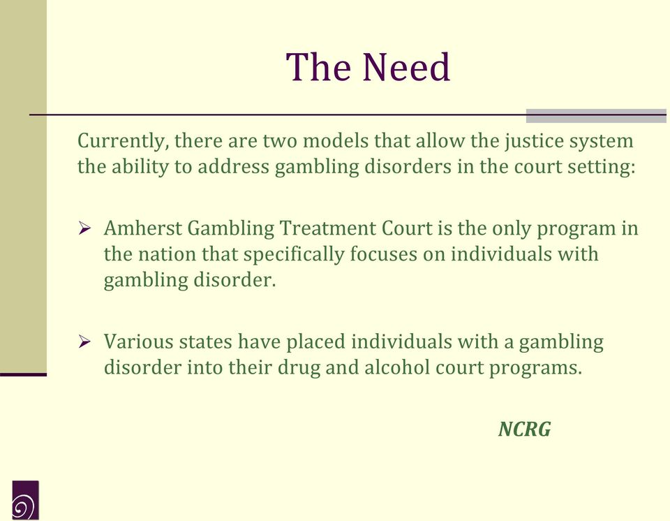 in the nation that specifically focuses on individuals with gambling disorder.
