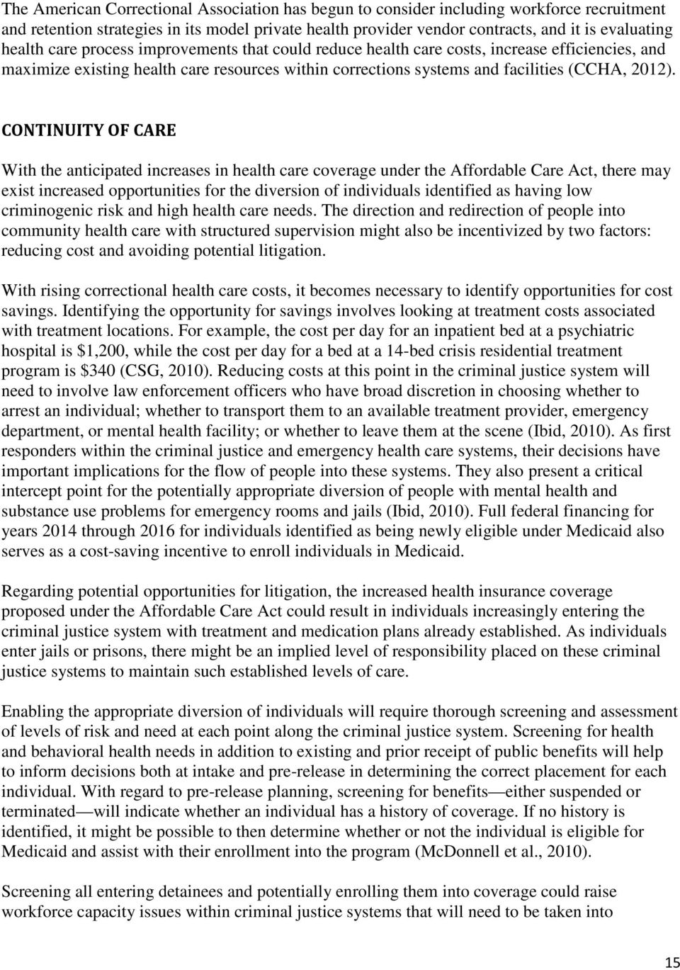 CONTINUITY OF CARE With the anticipated increases in health care coverage under the Affordable Care Act, there may exist increased opportunities for the diversion of individuals identified as having