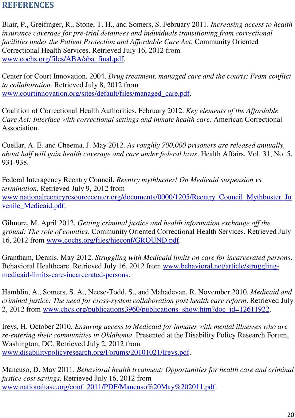 Community Oriented Correctional Health Services. Retrieved July 16, 2012 from www.cochs.org/files/aba/aba_final.pdf. Center for Court Innovation. 2004.