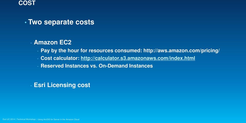 com/pricing/ - Cost calculator: http://calculator.s3.