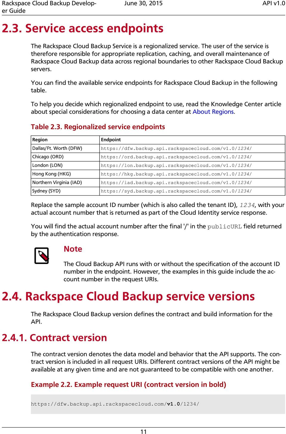 Backup servers. You can find the available service endpoints for Rackspace Cloud Backup in the following table.