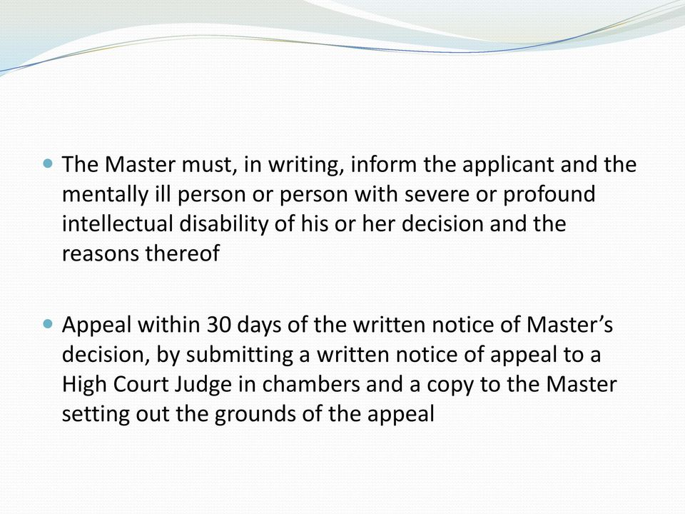 within 30 days of the written notice of Master s decision, by submitting a written notice of