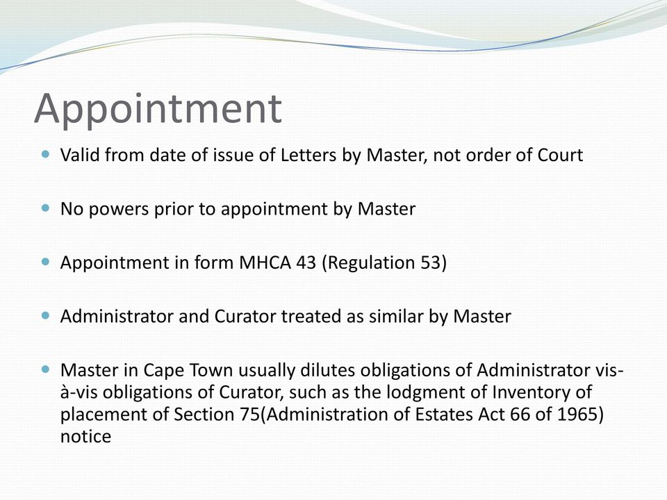 similar by Master Master in Cape Town usually dilutes obligations of Administrator visà-vis obligations of