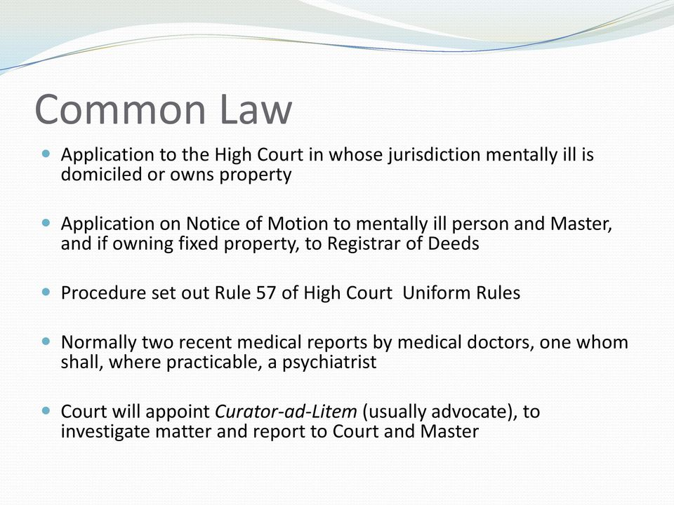 Rule 57 of High Court Uniform Rules Normally two recent medical reports by medical doctors, one whom shall, where