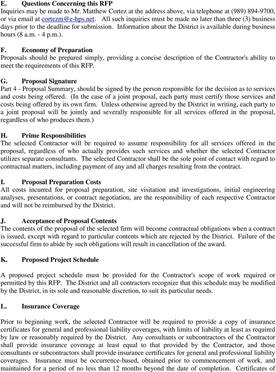 Economy of Preparation Proposals should be prepared simply, providing a concise description of the Contractor's ability to meet the requirements of this RFP. G.