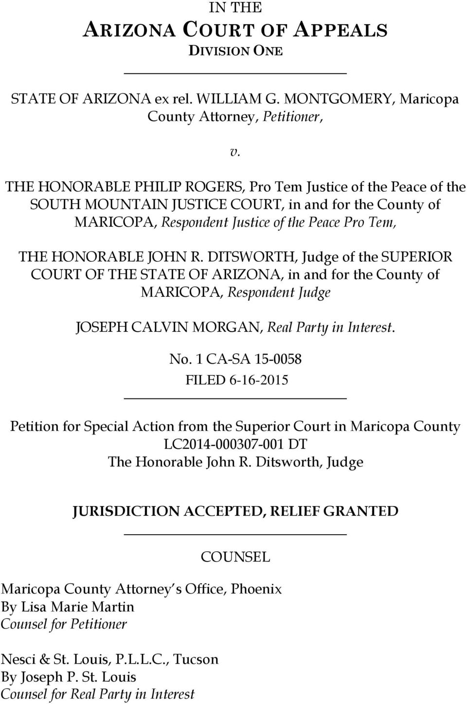 DITSWORTH, Judge of the SUPERIOR COURT OF THE STATE OF ARIZONA, in and for the County of MARICOPA, Respondent Judge JOSEPH CALVIN MORGAN, Real Party in Interest. No.