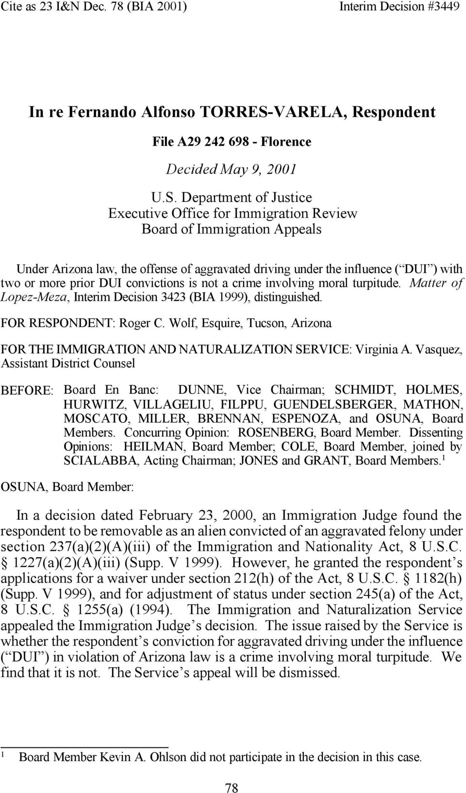 Department of Justice Executive Office for Immigration Review Board of Immigration Appeals Under Arizona law, the offense of aggravated driving under the influence ( DUI ) with two or more prior DUI