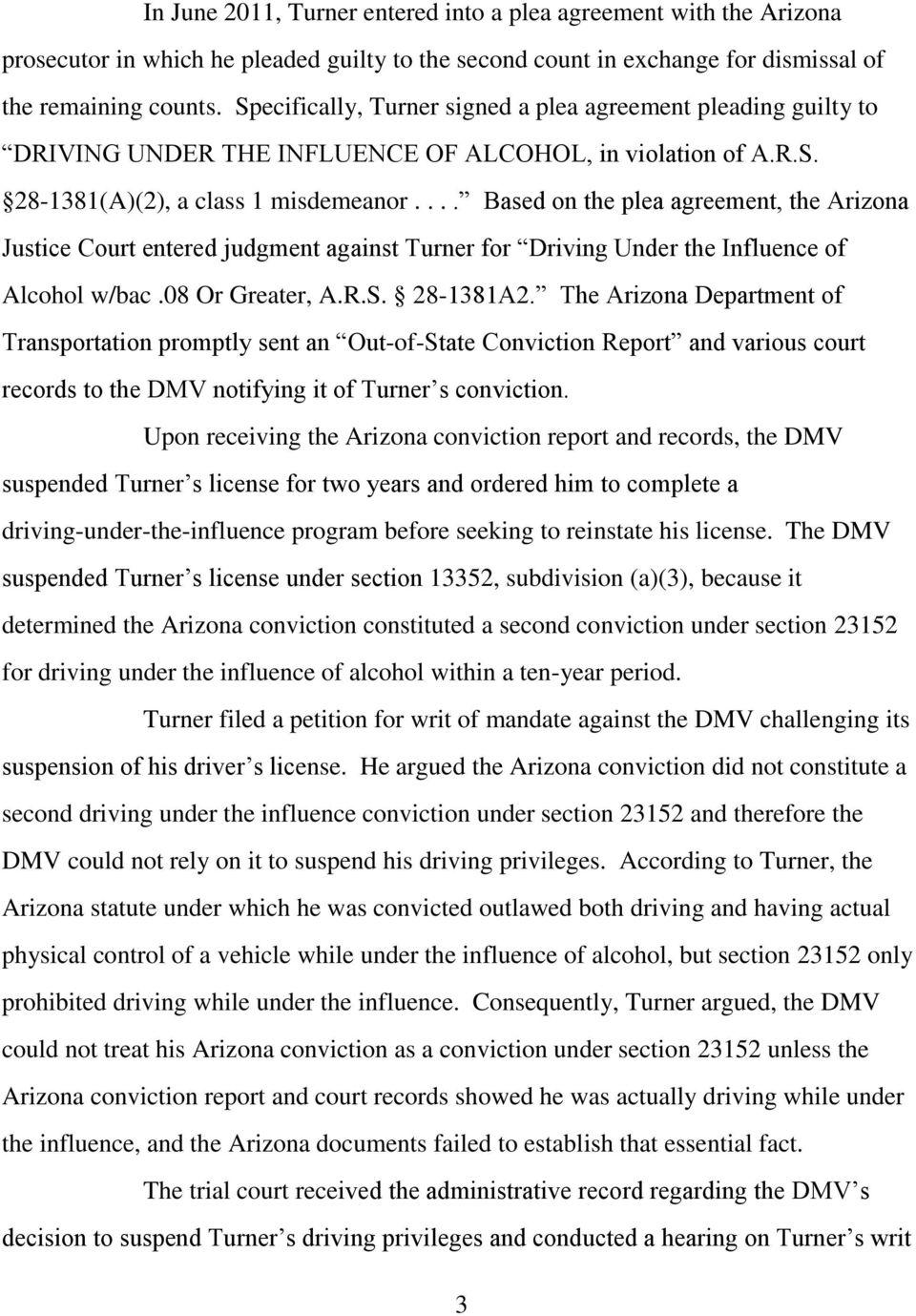 ... Based on the plea agreement, the Arizona Justice Court entered judgment against Turner for Driving Under the Influence of Alcohol w/bac.08 Or Greater, A.R.S. 28-1381A2.