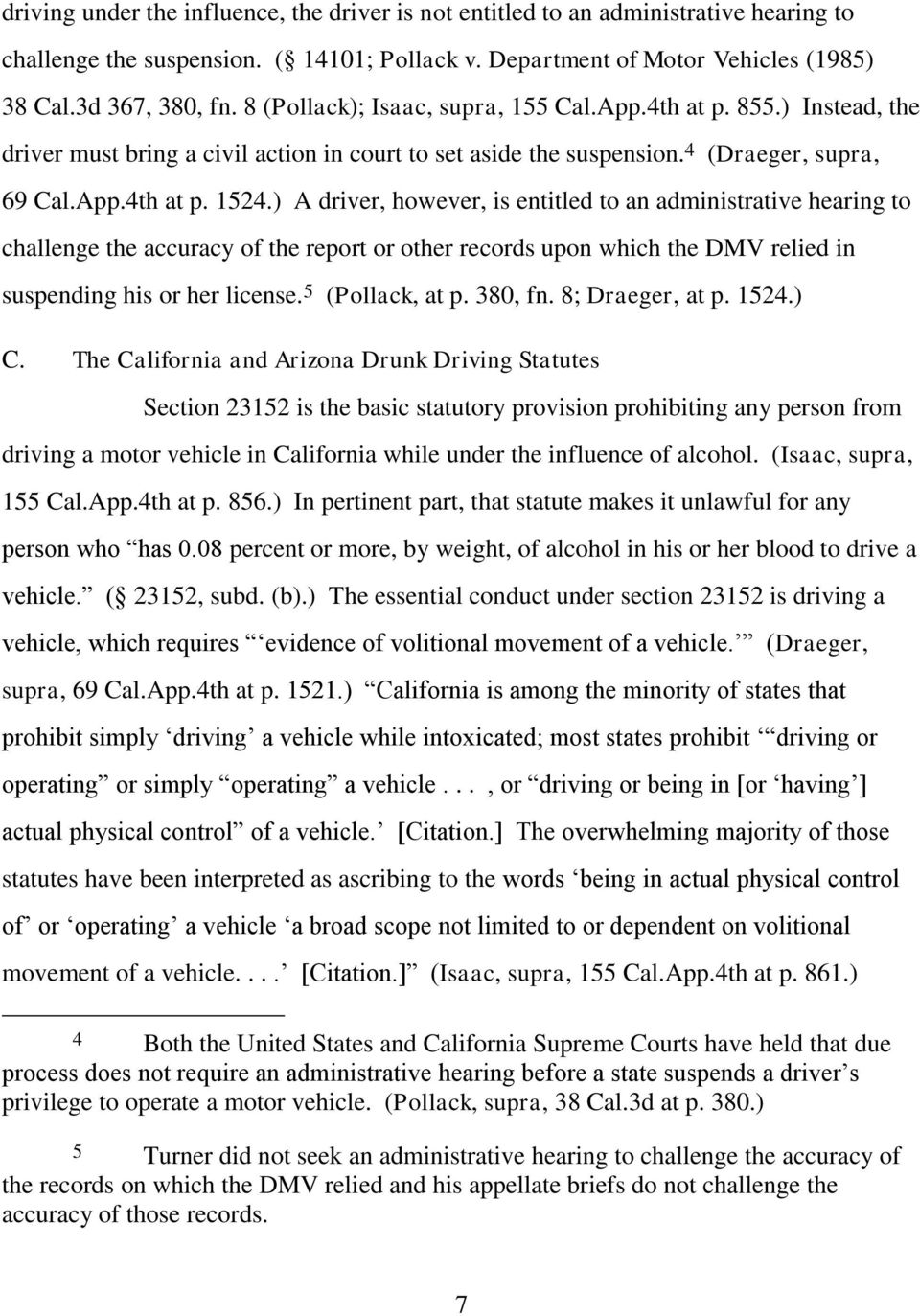 ) A driver, however, is entitled to an administrative hearing to challenge the accuracy of the report or other records upon which the DMV relied in suspending his or her license. 5 (Pollack, at p.