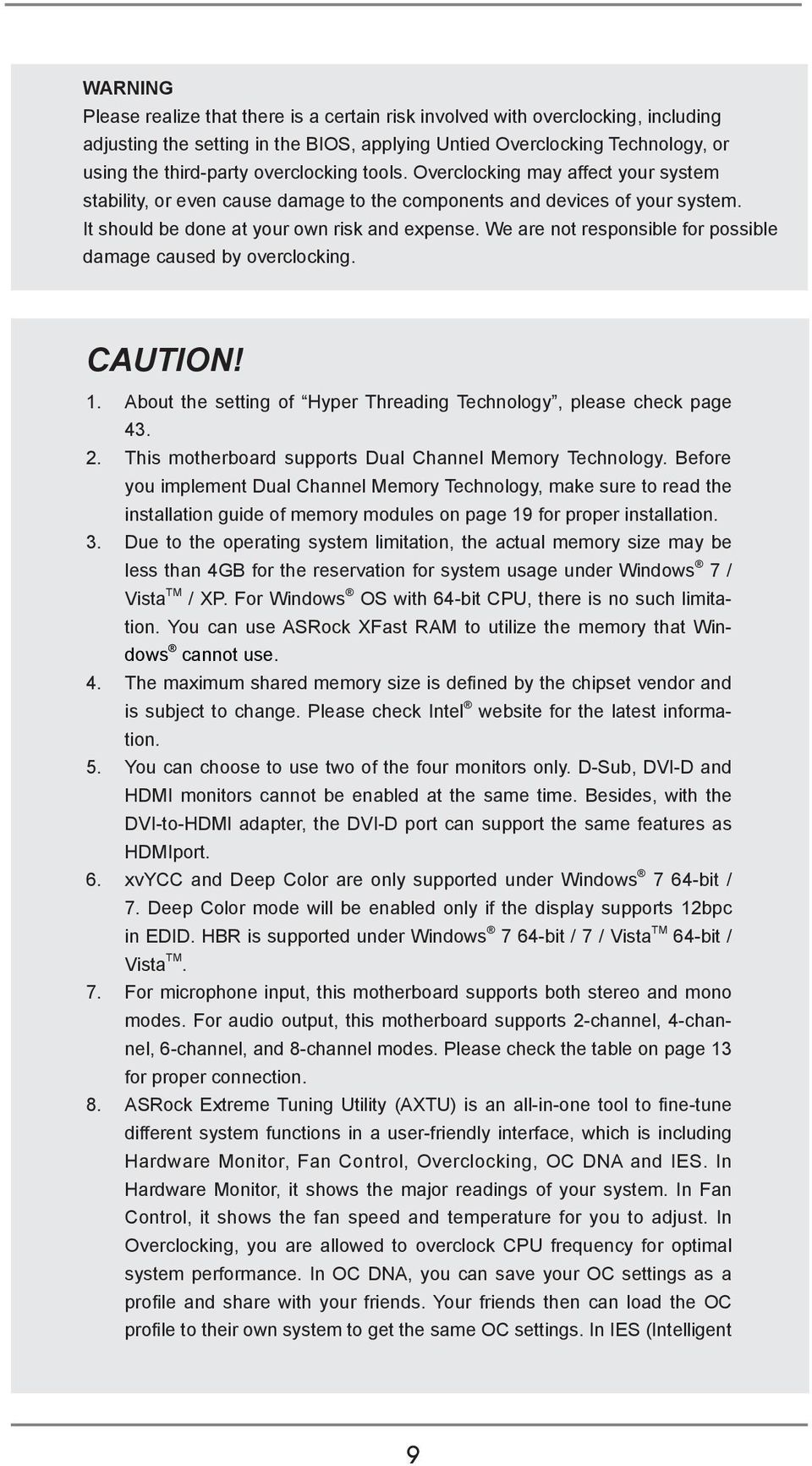 We are not responsible for possible damage caused by overclocking. CAUTION! 1. About the setting of Hyper Threading Technology, please check page 43. 2.