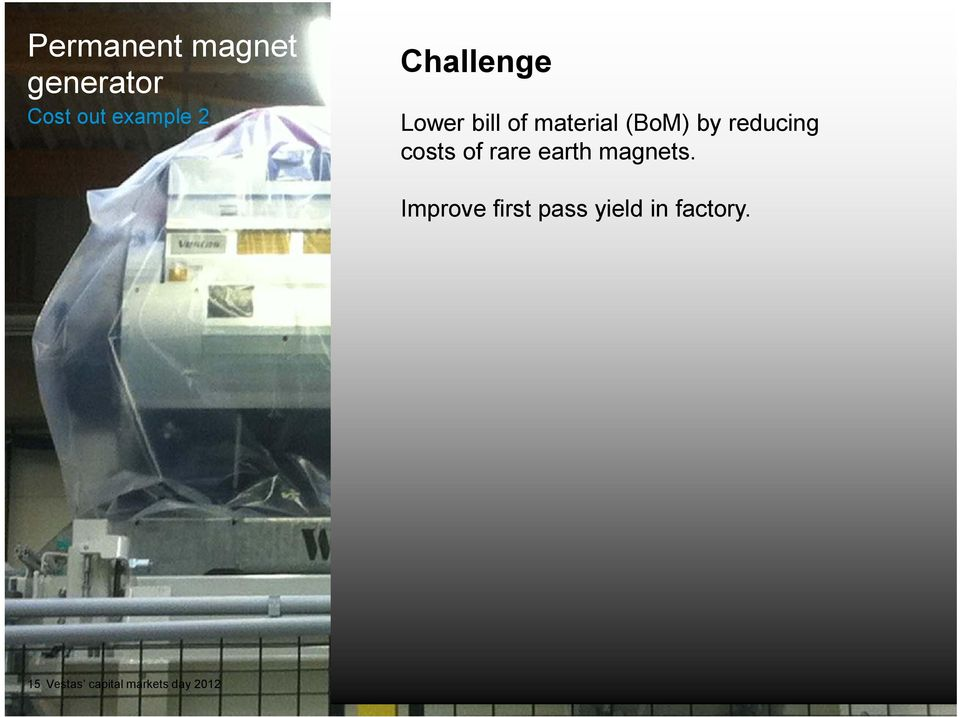 reducing costs of rare earth magnets.