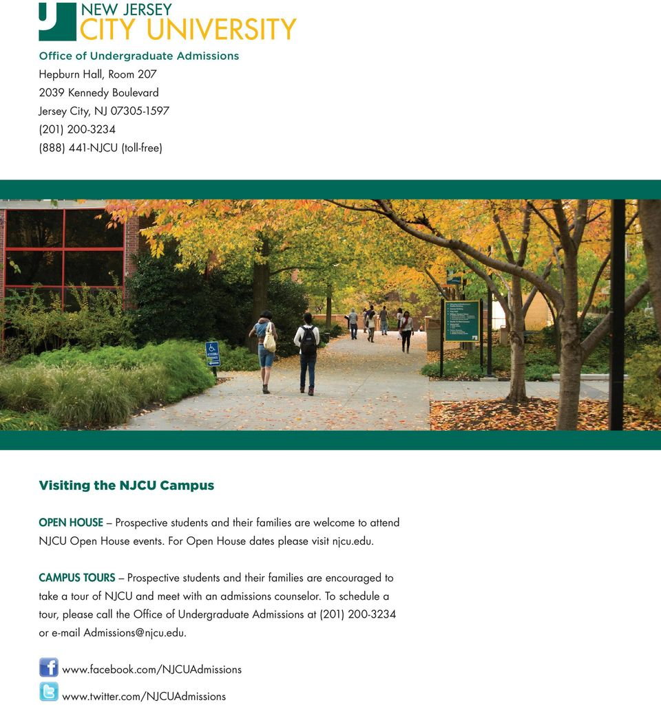 CAMPUS TOURS Prospective students and their families are encouraged to take a tour of NJCU and meet with an admissions counselor.
